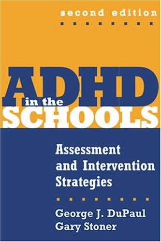 ADHD in the Schools, Second Edition: Assessment and Intervention Strategies 9781572308626