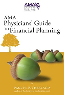 AMA Physicians' Guide to Financial Planning 9781579478759