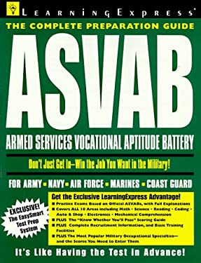 ASVAB: Armed Services Vocational Aptitude Battery: The Complete Preparation Guide 9781576850435