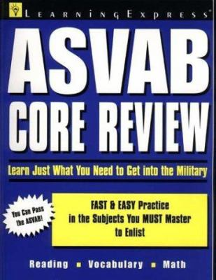 ASVAB Core Review: Just What You Need to Get Into the Military 9781576851555