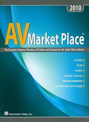 AV Market Place: The Complete Business Directory of Products and Services for the Audio/Video Industry 9781573873772