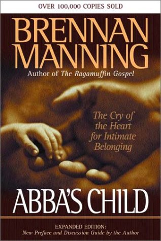 Abba's Child: The Cry of the Heart for Intimate Belonging 9781576833346