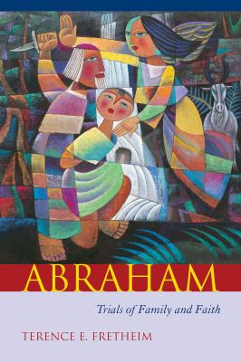 Abraham: Trials of Family and Faith 9781570036941