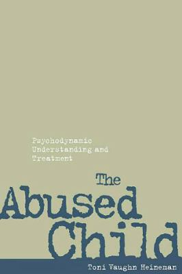 Abused Child : Psychodynamic Understanding and Treatment