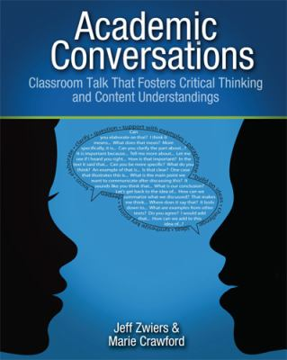 Academic Conversations: Classroom Talk That Fosters Critical Thinking and Content Understandings 9781571108845