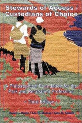 Access/Custodians of Choice: A Philosophical Foundation for the Park and Recreation Profession 9781571675149