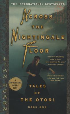 Across the Nightingale Floor: Tales of the Otori Book One 9781573223324