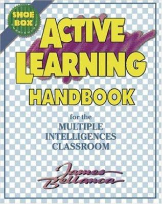Active Learning Handbook for the Multiple Intelligences Classroom 9781575170718