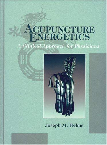 Acupuncture Energetics by Joseph M. Helms - Reviews, Description ...
