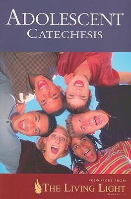 Adolescent Catechesis 9781574555493