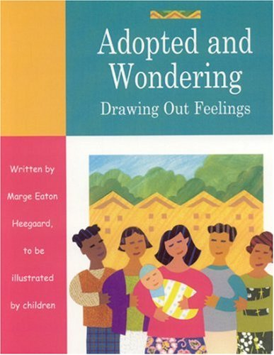 Adopted and Wondering: Drawing Out Feelings 9781577491668
