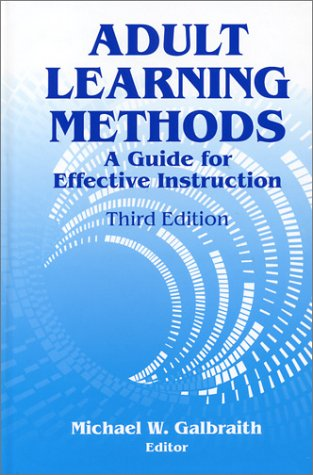 Adult Learning Methods: A Guide for Effective Instruction 9781575242323