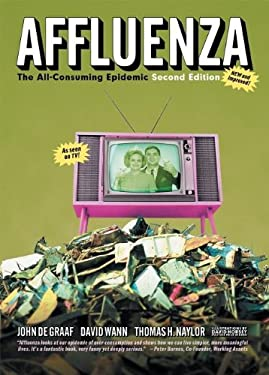 Affluenza: The All-Consuming Epidemic 9781576753576