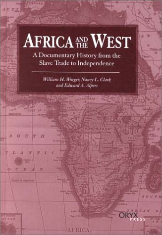 Africa and the West: A Documentary History from the Slave Trade to Independence 9781573562478