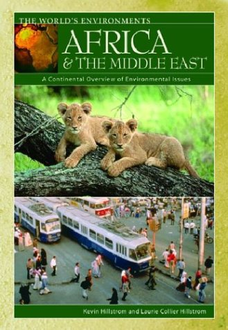 Africa & the Middle East: A Continental Overview of Environmental Issues 9781576076927