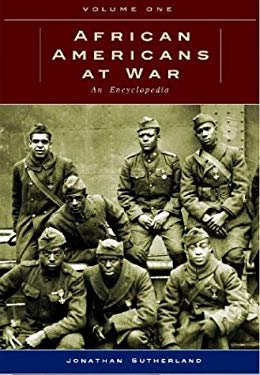 African Americans at War: An Encyclopedia 9781576077467