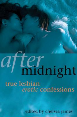 After Midnight: True Lesbian Erotic Confessions 9781573442404