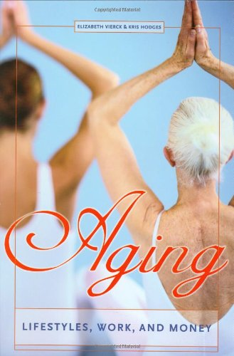 Aging: Lifestyles, Work, and Money 9781573565486
