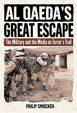 Al Qaeda's Great Escape: The Military and the Media on Terror's Trail 9781574886290