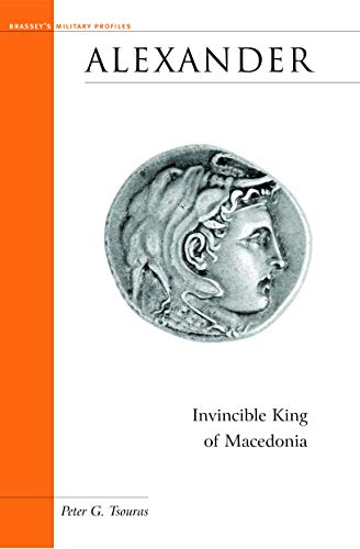 Alexander: Invincible King of Macedonia 9781574886979