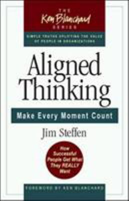 Aligned Thinking: Make Every Moment Count 9781576753606
