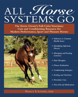 All Horse Systems Go: The Horse Owner's Full-Color Veterinary Care and Conditioning Resource for Modern Performance, Sport, and Pleasure Hor 9781570763328
