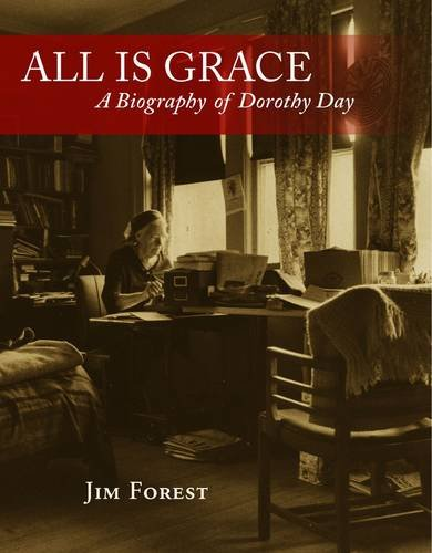 All Is Grace: A Biography of Dorothy Day 9781570759215