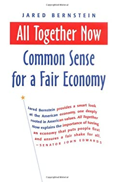All Together Now: Common Sense for a Fair Economy 9781576753873