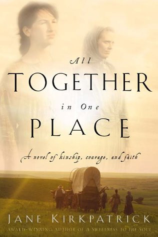 All Together in One Place, a Novel of Kinship, Courage, and Faith 9781578562329