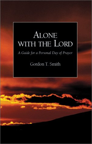 Alone with the Lord: A Guide to a Personal Day of Prayer 9781573832397