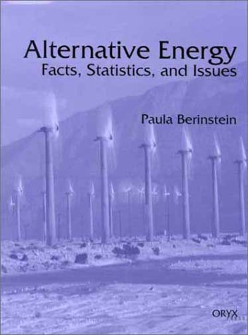 Alternative Energy: Facts, Statistics, and Issues 9781573562485