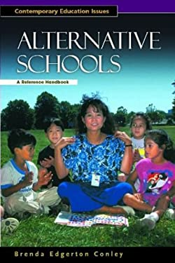 Alternative Schools: A Reference Handbook 9781576074404