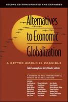 Alternatives to Economic Globalization: A Better World Is Possible 9781576753033