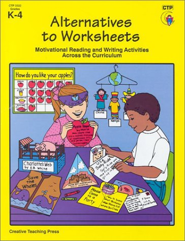 Alternatives to Worksheets: Motivational Reading and Writing Activities Across the Curriculum 9781574714296