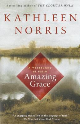 Amazing Grace: A Vocabulary of Faith 9781573227216