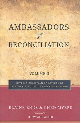 Ambassadors of Reconciliation, Volume 2: Diverse Christian Practices of Restorative Justice and Peacemaking 9781570758331