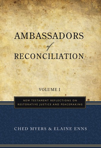 Ambassadors of Reconciliation, Volume 1: New Testament Reflections on Restorative Justice and Peacemaking 9781570758317