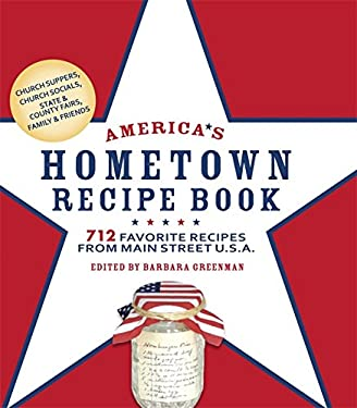 America's Hometown Recipe Book: 712 Favorite Recipes from Main Street U.S.A. 9781579128647