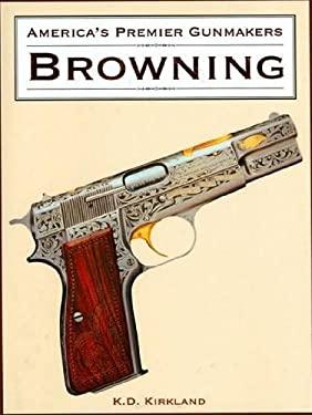 America's Premier Gunmakers: Browning 9781572151017