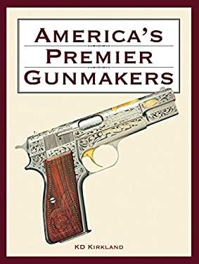 America's Premier Gunmakers 9781572152571
