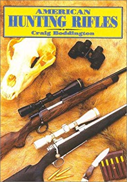 American Hunting Rifles: Their Application in the Field for Practical Shooting 9781571572233