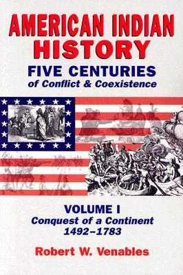 American Indian History: Five Centuries of Conflict & Coexistence 9781574160772