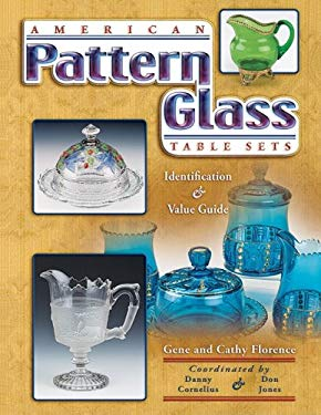 American Pattern Glass Table Sets: Identification & Value Guide 9781574325461
