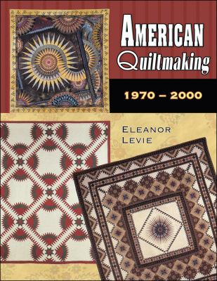 American Quiltmaking: 1970-2000 9781574328431