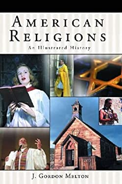 American Religions: An Illustrated History 9781576072226