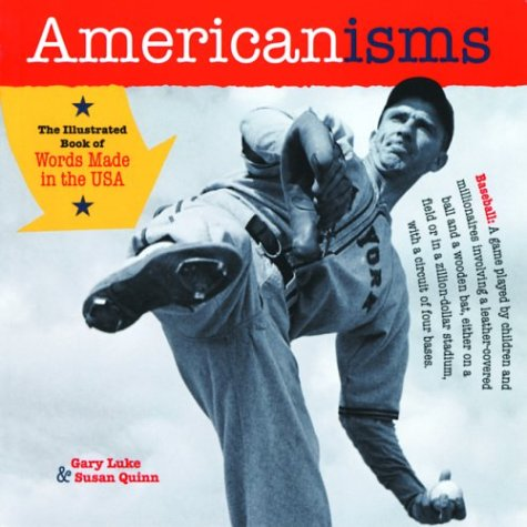 Americanisms: The Illustrated Book of Words Made in the USA 9781570613852