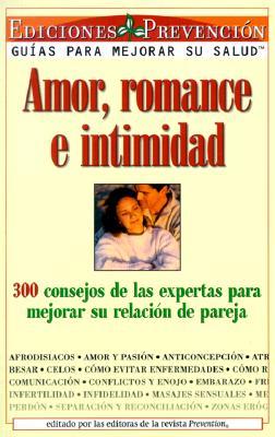 Amor, Romance E Iintimidad: 300 Consejos de Las Expertas Para Mejorar Su Relacion de Pareja 9781579542047