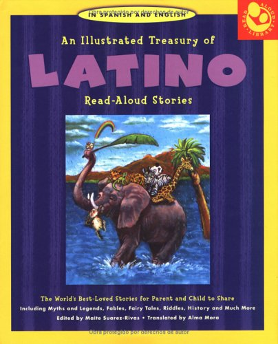 An Illustrated Treasury of Latino Read-Aloud Stories: The World's Best-Loved Stories for Parent and Child to Share 9781579123987