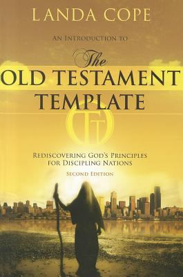 An Introduction to the Old Testament Template: Rediscovering God's Principles for Discipling Nations 9781576585603