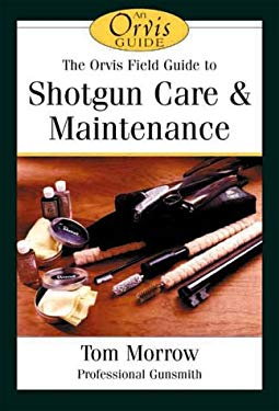 An Orvis Guide to Shotgun Care & Maintenance 9781572233164